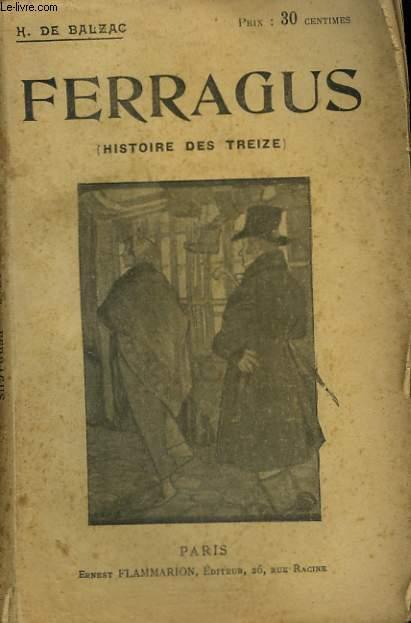 FERRAGUS. HISTOIRE DES TREIZE. COLLECTION : OEUVRES DE BALZAC.