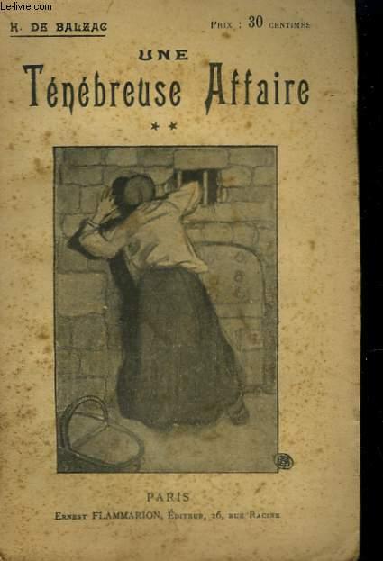 UNE TENEBREUSE AFFAIRE. TOME 2. COLLECTION : OEUVRES DE BALZAC.