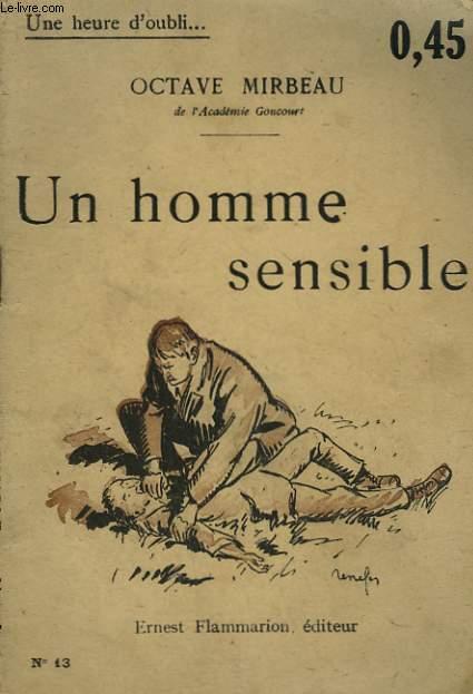 UN HOMME SENSIBLE. COLLECTION : UNE HEURE D'OUBLI N° 13