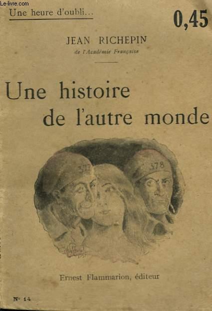 UNE HISTOIRE DE L'AUTRE MONDE. COLLECTION : UNE HEURE D'OUBLI N° 14