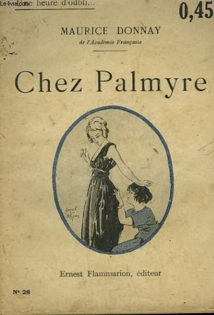 CHEZ PALMYRE. COLLECTION : UNE HEURE D'OUBLI N° 28