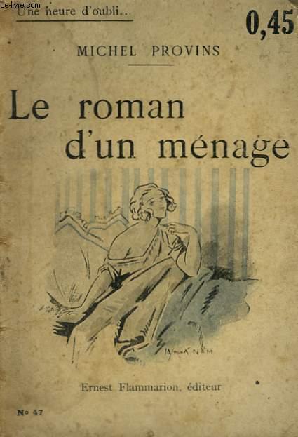 LE ROMAN D'UN MENAGE. COLLECTION : UNE HEURE D'OUBLI N° 47