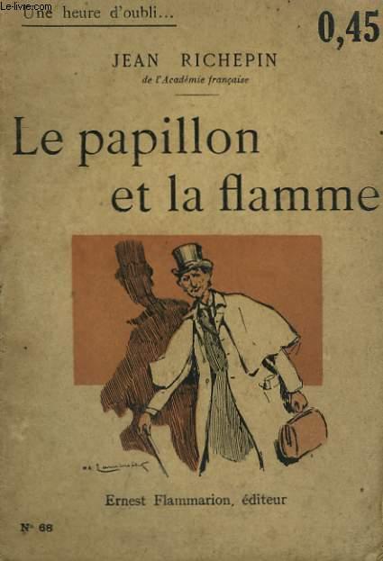 LE PAPILLON ET LA FLAMME. COLLECTION : UNE HEURE D'OUBLI N° 68