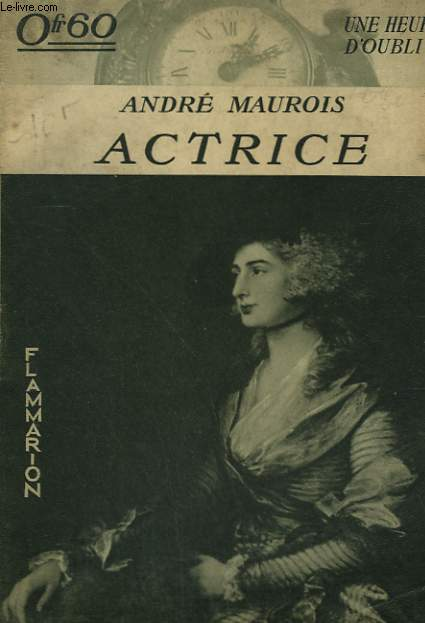 ACTRICE. COLLECTION : UNE HEURE D'OUBLI.