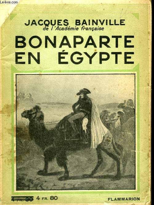 BONAPARTE EN EGYPTE. COLLECTION : HIER ET AUJOURD'HUI.