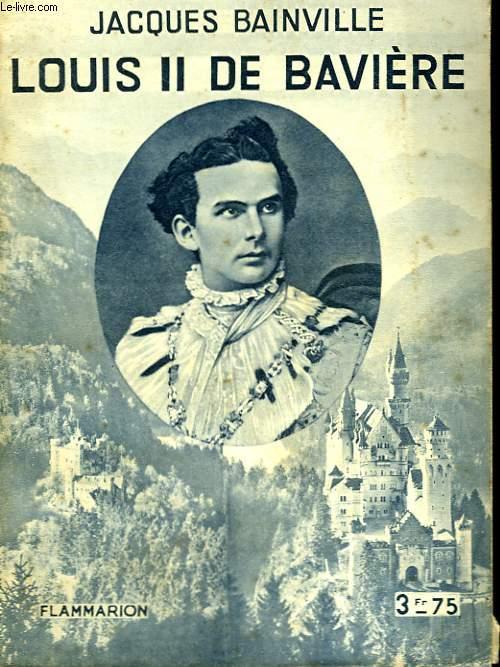 LOUIS II DE BAVIERE. COLLECTION : HIER ET AUJOURD'HUI.