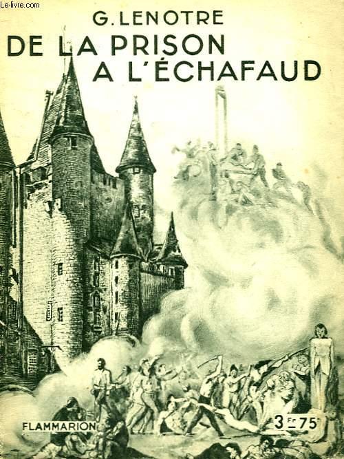 DE LA PRISON A L'ECHAFAUD. COLLECTION : HIER ET AUJOURD'HUI.
