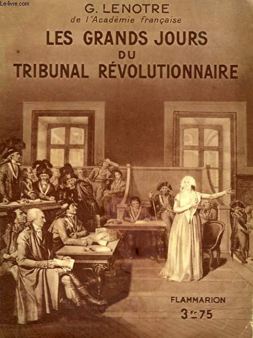 LES GRANDS JOURS DU TRIBUNAL REVOLUTIONNAIRE. COLLECTION : HIER ET AUJOURD'HUI.
