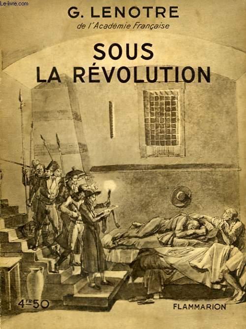 SOUS LA REVOLUTION. COLLECTION : HIER ET AUJOURD'HUI.