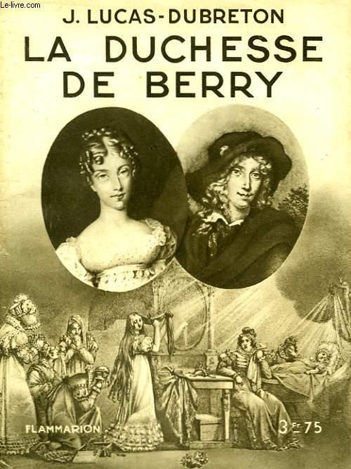 LA DUCHESSE DE BERRY. COLLECTION : HIER ET AUJOURD'HUI.