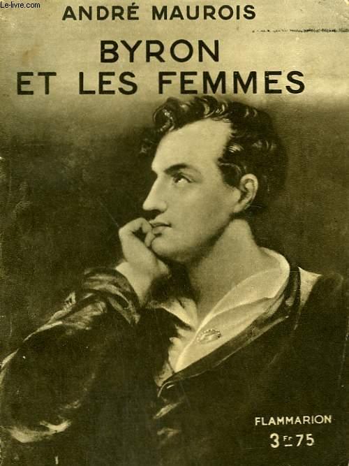 BYRON ET LES FEMMES. COLLECTION : HIER ET AUJOURD'HUI.