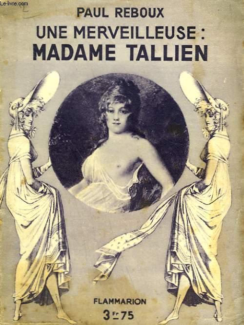 UNE MERVEILLEUSE : MADAME TALLIEN. COLLECTION : HIER ET AUJOURD'HUI.