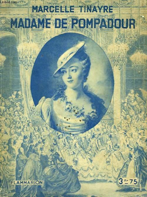 MADAME DE POMPADOUR. COLLECTION : HIER ET AUJOURD'HUI.