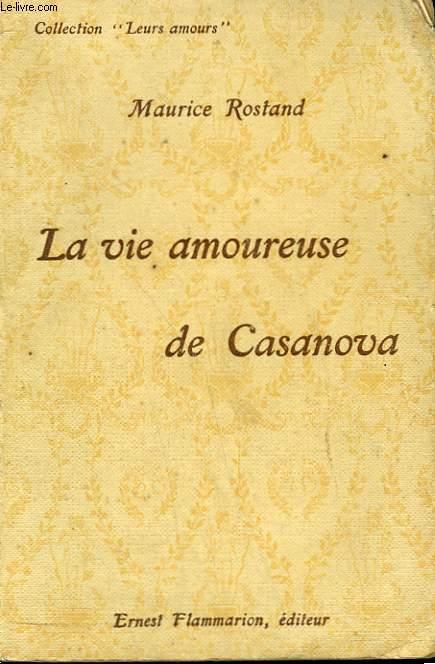 LA VIE AMOUREUSE DE CASANOVA. COLLECTION : LEURS AMOURS.