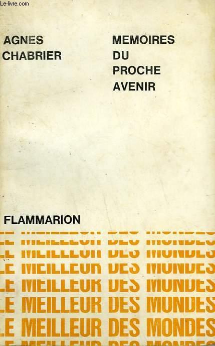 MEMOIRES DU PROCHE AVENIR. COLLECTION : LE MEILLEUR DES MONDES.