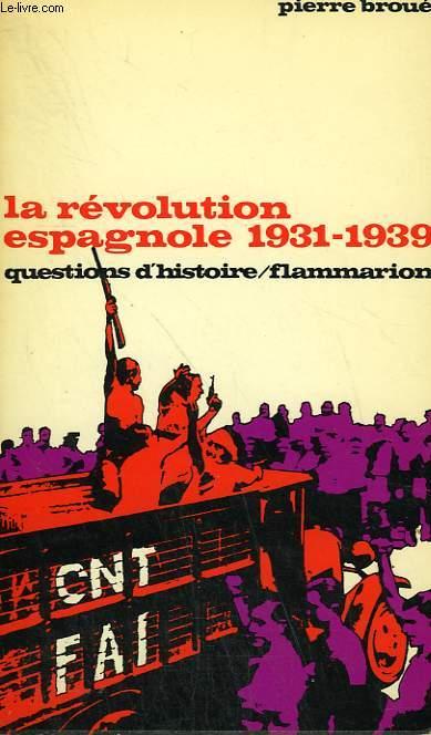 LA REVOLUTION ESPAGNOLE 1931 - 1939. COLLECTION : QUESTIONS D'HISTOIRE N° 32