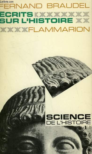 ECRITS SUR L'HISTOIRE. COLLECTION : SCIENCE DE L'HISTOIRE.