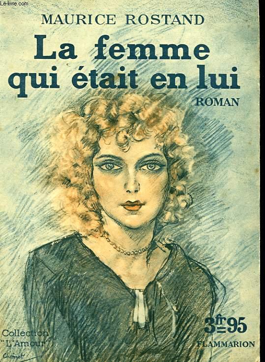 LA FEMME QUI ETAIT EN LUI. COLLECTION : L'AMOUR N° 16