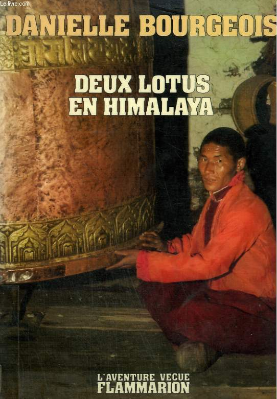 DEUX LOTUS EN HIMALAYA. COLLECTION : L'AVENTURE VECUE.