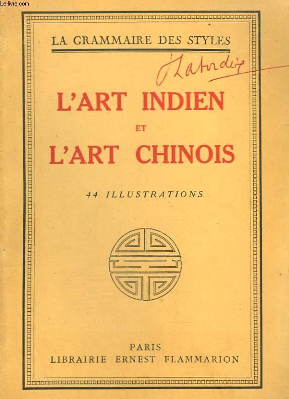 L'ART INDIEN, L'ART CHINOIS. COLLECTION : LA GRAMMAIRE DES STYLES.
