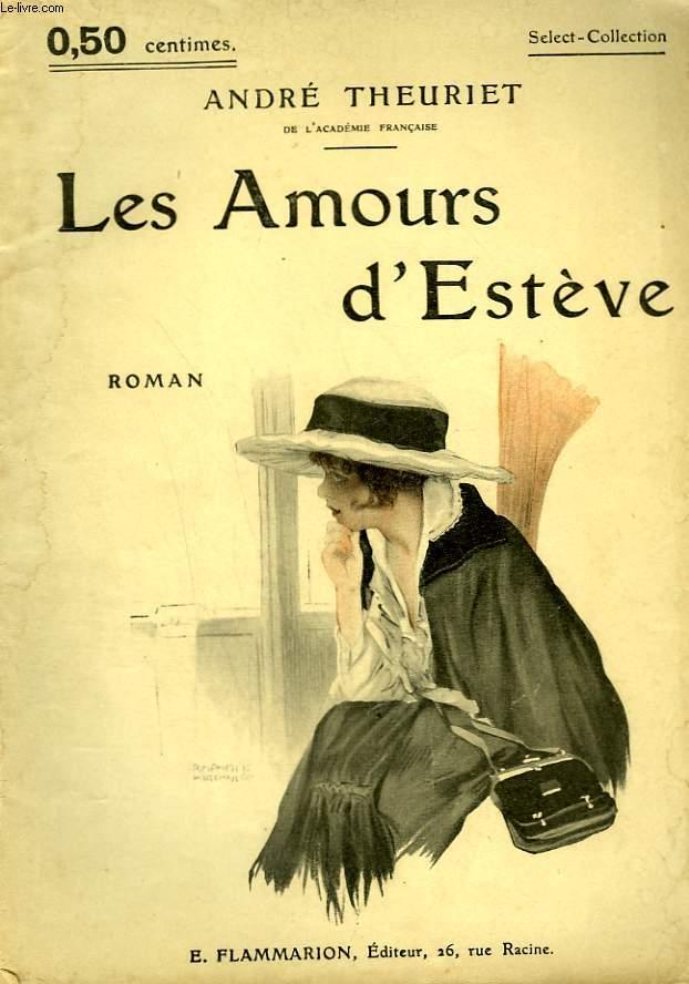 LES AMOURS D'ESTVEVE. COLLECTION : SELECT COLLECTION N° 22