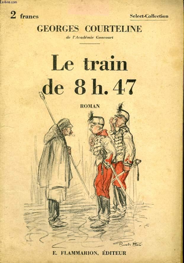 LE TRAIN DE 8H.47. LA VIE A LA CASERNE. COLLECTION : SELECT COLLECTION N° 29