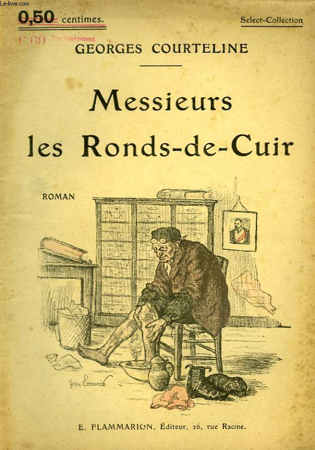 MESSIEURS LES RONDS DE CUIR. COLLECTION : SELECT COLLECTION N° 54