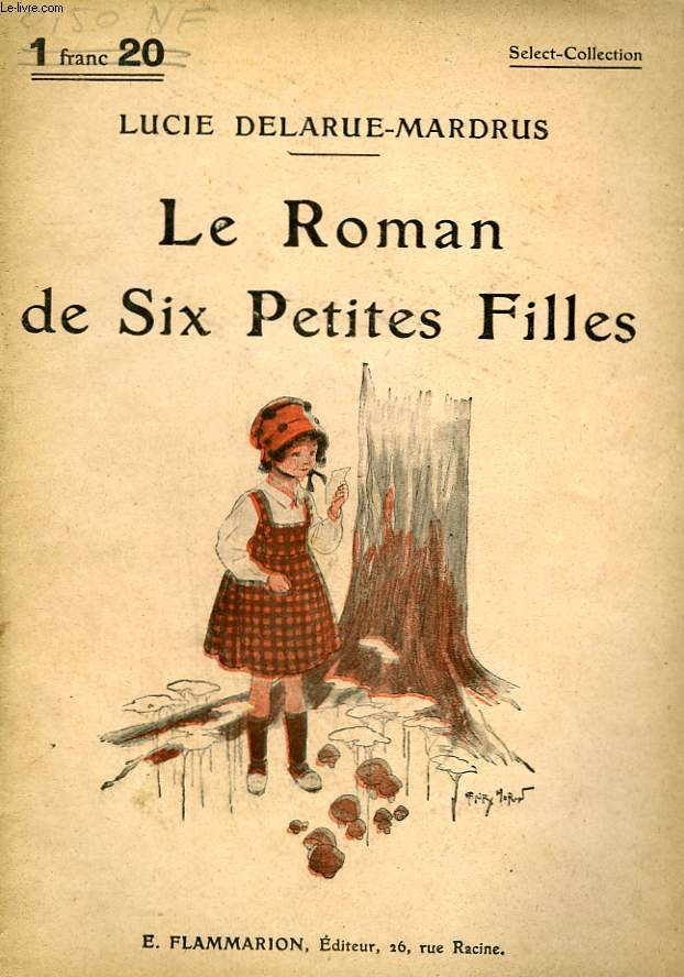 LE ROMAN DE SIX PETITES FILLES. COLLECTION : SELECT COLLECTION N° 64