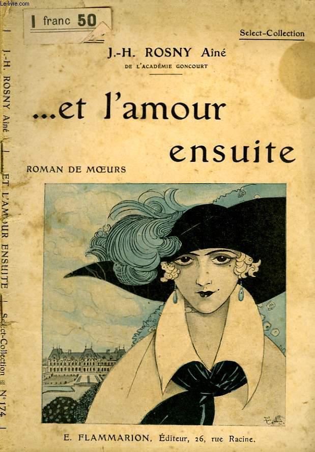 ... ET L'AMOUR ENSUITE. COLLECTION : SELECT COLLECTION N° 174
