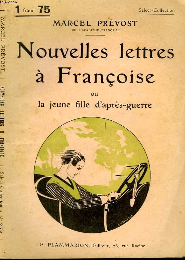 NOUVELLES LETTRES A FRANCOISE OU LA JEUNE FILLE D'APRES GUERRE. COLLECTION : SELECT COLLECTION N° 279