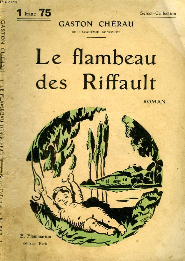 LE FLAMBEAU DES RIFFAULT. COLLECTION : SELECT COLLECTION N° 285