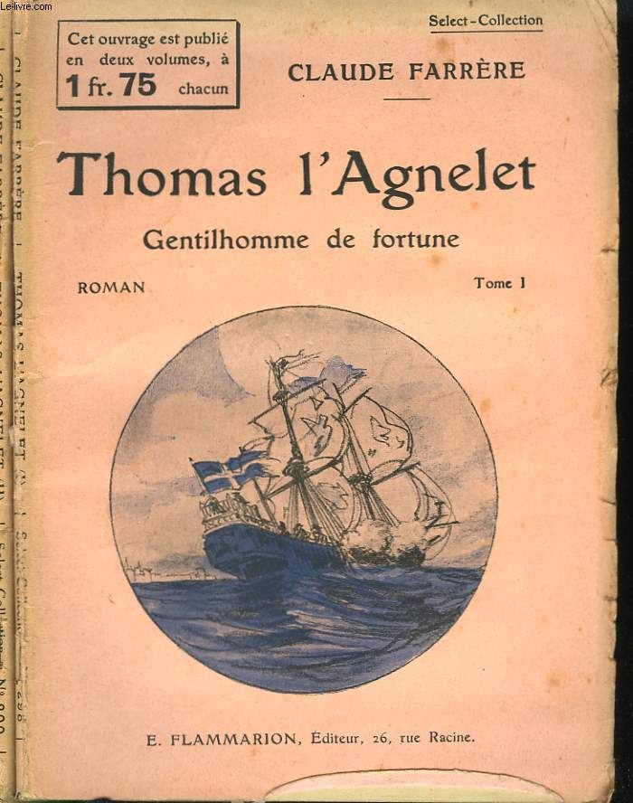 THOMAS L'AGNELET. GENTILHOMME DE FORTUNE. EN 2 TOMES. COLLECTION : SELECT COLLECTION N° 298 + 299.