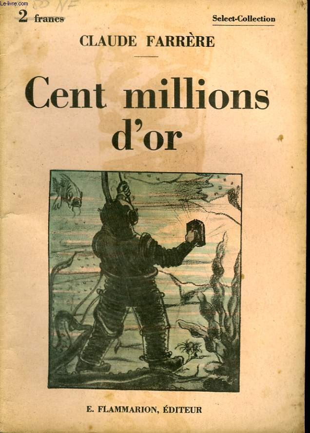 CENT MILLIONS D'OR. COLLECTION : SELECT COLLECTION N° 303