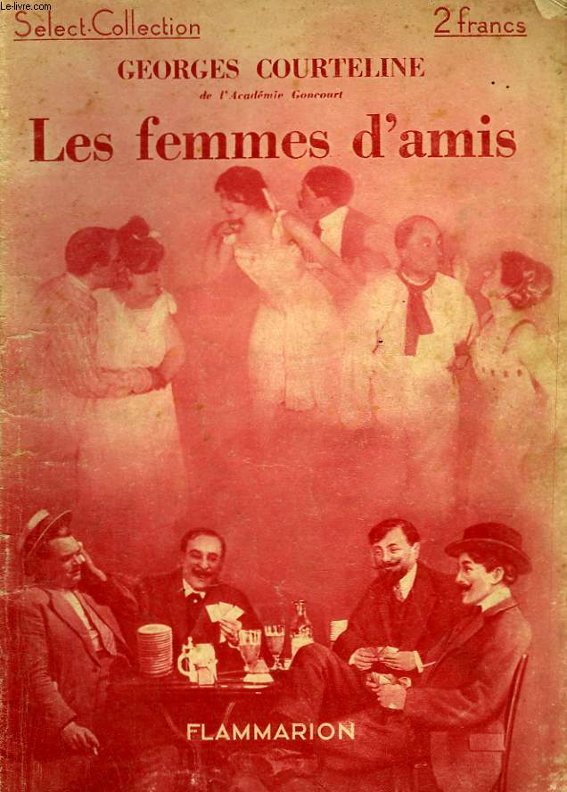 LES FEMMES D'AMIS. COLLECTION : SELECT COLLECTION N° 10 .