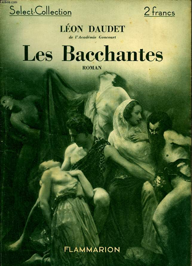 LES BACCHANTES. COLLECTION : SELECT COLLECTION N° 18