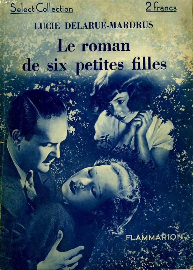 LE ROMAN DE SIX PETITES FILLES. COLLECTION : SELECT COLLECTION N° 54.