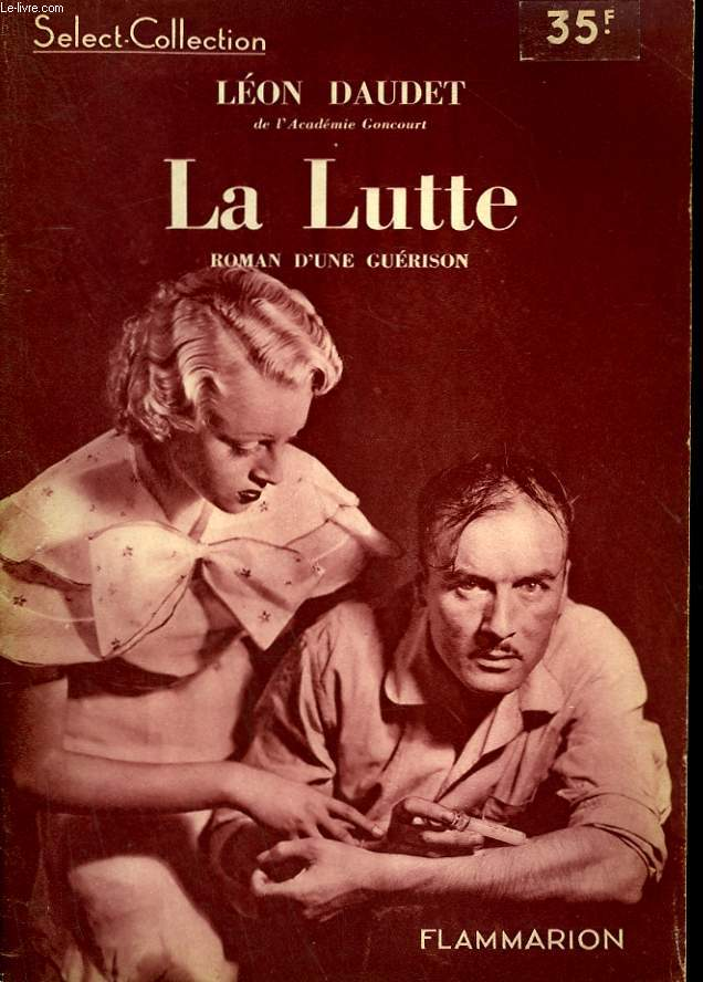 LA LUTTE. ROMAN D'UNE GUERISON. COLLECTION : SELECT COLLECTION N° 79.