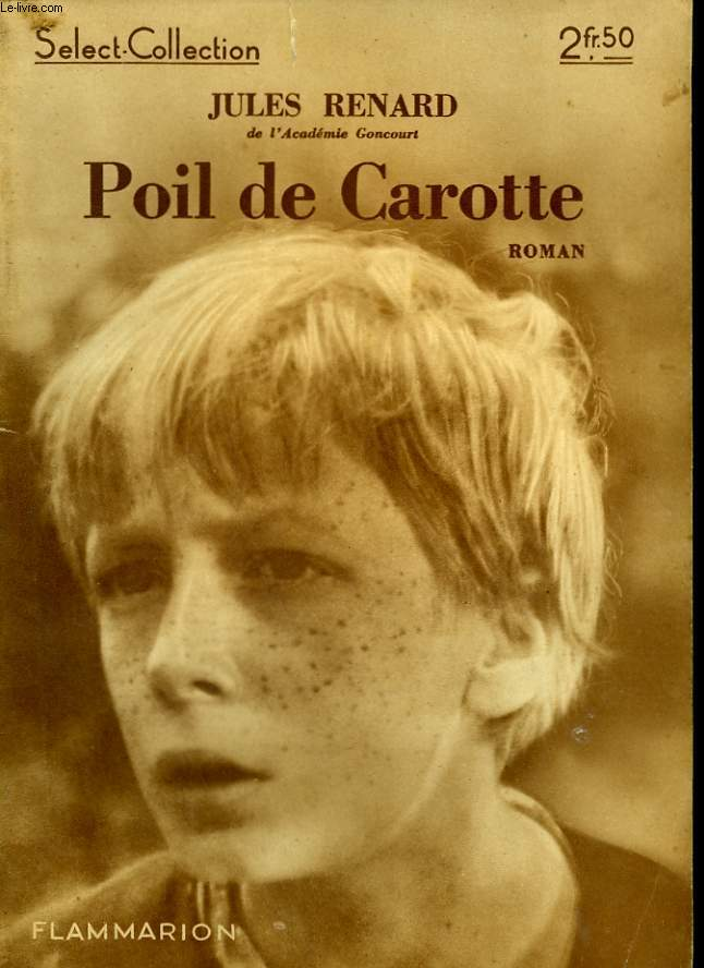 POIL DE CAROTTE. COLLECTION : SELECT COLLECTION N° 83.