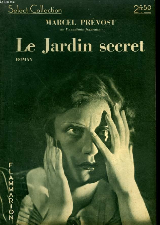 LE JARDIN SECRET. COLLECTION : SELECT COLLECTION N° 118
