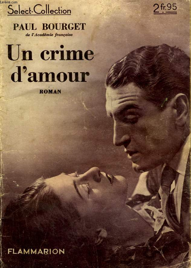 UN CRIME D'AMOUR. COLLECTION : SELECT COLLECTION N° 132