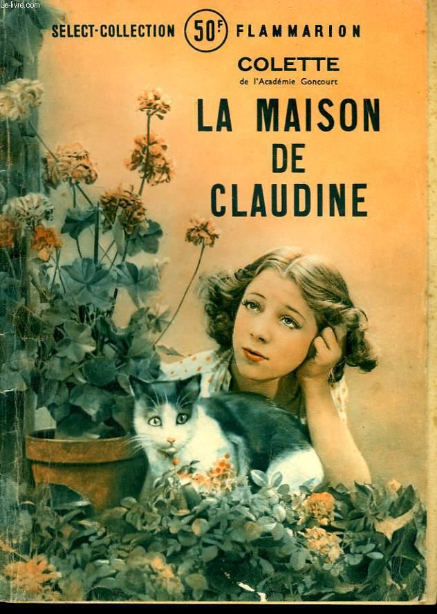 LA MAISON DE CLAUDINE. COLLECTION : SELECT COLLECTION N° 143