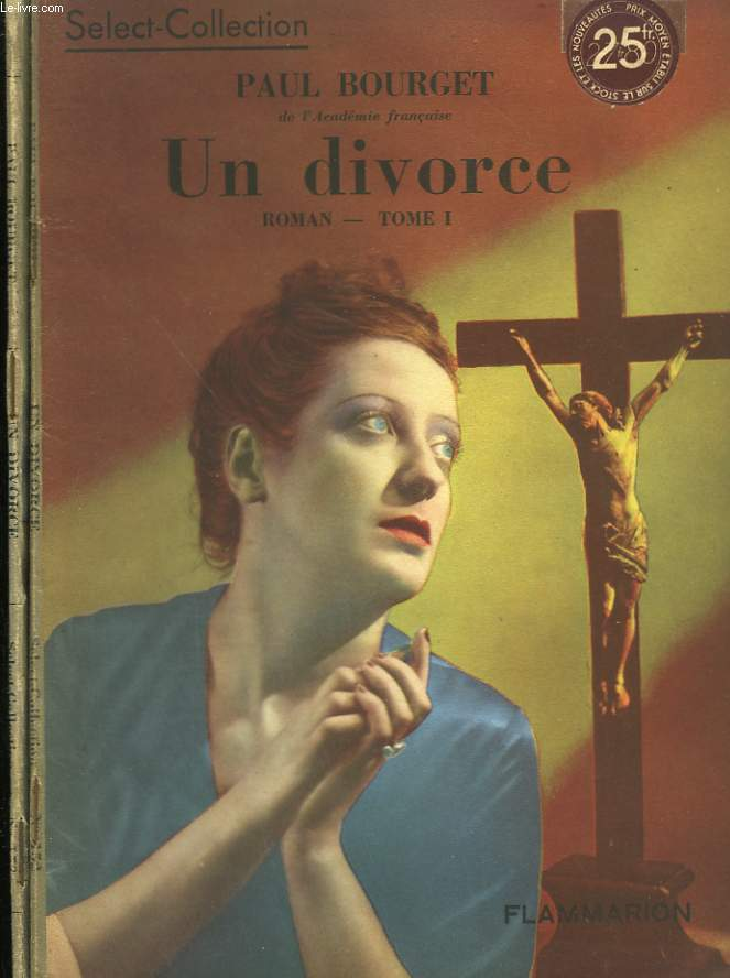 UN DIVORCE. EN 2 TOMES. COLLECTION : SELECT COLLECTION N° 152 + 153