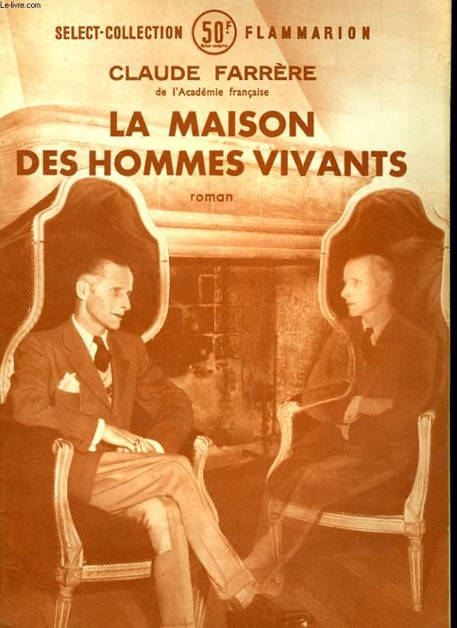 LA MAISON DES HOMMES VIVANTS. COLLECTION : SELECT COLLECTION N° 188
