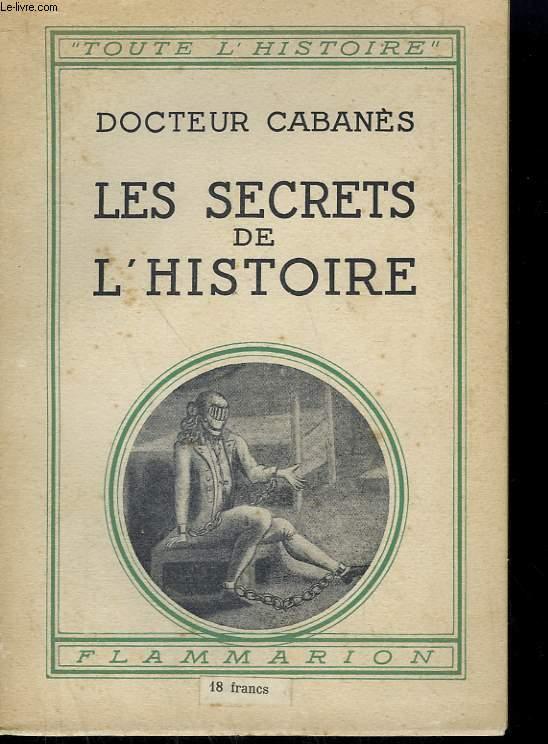 LES SECRETS DE L'HISTOIRE. COLLECTION : TOUTE L'HISTOIRE N° 4
