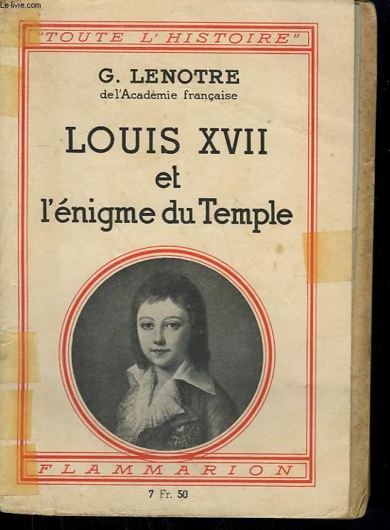 LOUIS XVII ET L'ENIGME DU TEMPLE. COLLECTION : TOUTE L'HISTOIRE N° 11