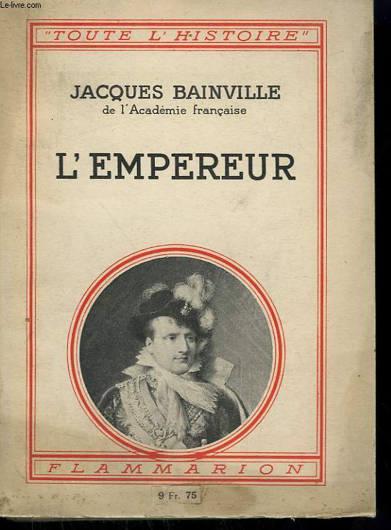 L'EMPEREUR. COLLECTION : TOUTE L'HISTOIRE N° 12