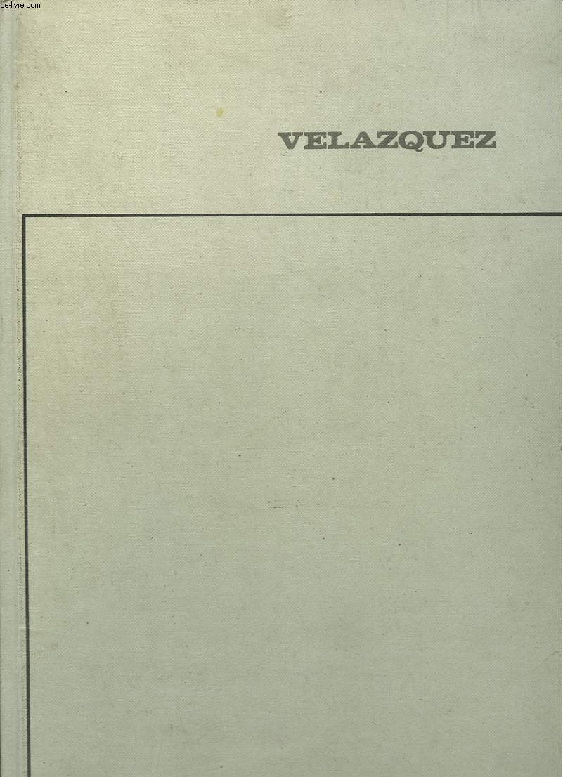 TOUT L'OEUVRE PEINT DE VELAZQUEZ.
