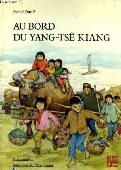 AU BORD DU YANG-TSE KIANG. SELECTION DU PERE CASTOR.