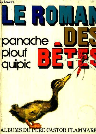 LE ROMAN DES BETES. ALBUMS DU PERE CASTOR.