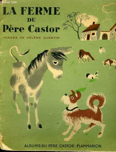 LA FERME DU PERE CASTOR. ALBUMS DU PERE CASTOR.